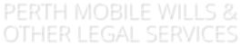 PERTH MOBILE WILLS & OTHER LEGAL SERVICES